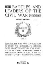 "Battles and Leaders of the Civil War: Being for the Most Part Contributions by Union and Confederate Officers : Based Upon ""The Century War Series"", Volume 2, Part 1"