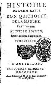 Histoire de l'admirable don Quichotte de la Manche. En 6. volumes. Tome premier [-sixieme]: Volume2