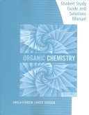 Student Study Guide and Solutions Manual for Brown Iverson Anslyn Foote s Organic Chemistry  8th Edition