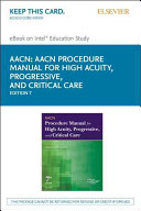 Aacn Procedure Manual for High Acuity  Progressive  and Critical Care PDF