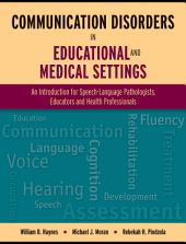 Communication Disorders in Educational and Medical Settings