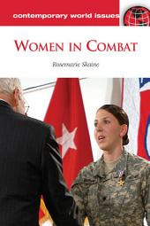 Women in Combat: A Reference Handbook: A Reference Handbook