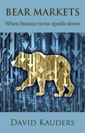 Bear Markets: When finance turns upside down