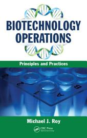 Biotechnology Operations: Principles and Practices