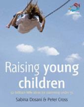 Raising young children: 52 brilliant ideas for parenting under 5s