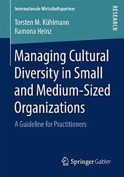 Managing Cultural Diversity in Small and Medium Sized Organizations PDF