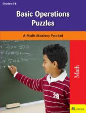Basic Operations Puzzles: A Math Mastery Packet