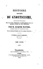 Histoire critique du gnosticisme, et de son influence sur les sectes religieuses et philosophiques des six premiers siècles de lè̕re chrétienne: Volume2