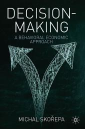 Decision Making: A Behavioral Economic Approach
