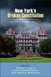 New York's Broken Constitution: The Governance Crisis and the Path to Renewed Greatness