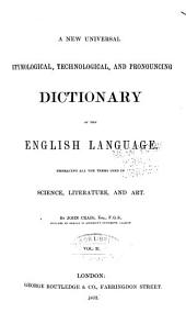 A New Universal, Technological, Etymological, and Pronouncing Dictionary of the English Language: Volume 2