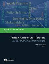 African Agricultural Reforms: The Role of Consensus and Institutions