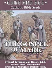 Come and See: The Gospel of Mark: The Gospel of Mark
