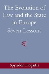 The Evolution of Law and the State in Europe: Seven Lessons