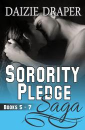 Sorority Pledge Saga: 5-7 (New Adult Romance Bundle, BDSM Erotic Romance, Spanking)