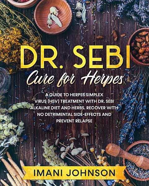 Dr Sebi Alkaline Diet Healing Herpes