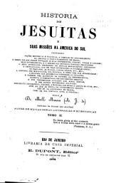 Historia dos Jesuitas e suas missões na America do sul. ...