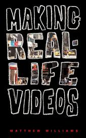 Making Real-Life Videos
