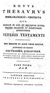 Novvs thesavivs philologico critievs: sive, Lexicon in LXX, et reliqves interpretes græcos, ae scriptores apocryphos Veteris Testamenti, Volume 1