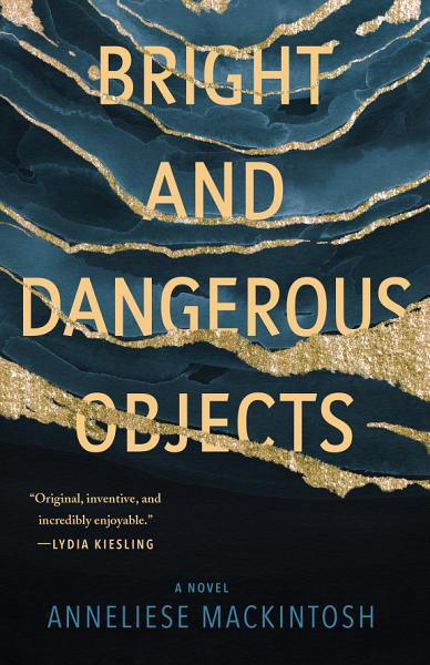 Download Bright and Dangerous Objects Book