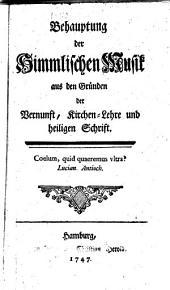 Behauptung der himmlischen Musik: aus den Gründung der Vernunft, Kirchen-Lehre und heiligen Schrift