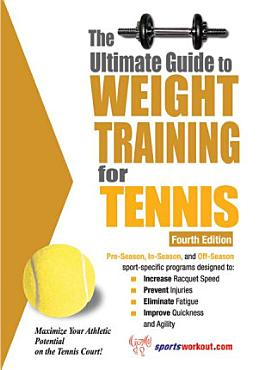 The Ultimate Guide to Weight Training for Tennis PDF