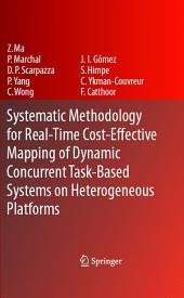 Systematic Methodology for Real-Time Cost-Effective Mapping of Dynamic Concurrent Task-Based Systems on Heterogenous Platforms
