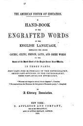 A Handbook of the Engrafted Words of the English Language: Embracing the Choice Gothic, Celtic, French, Latin, and Greek Words on the Basis of the Hand-book of the Anglo-Saxon Root-words ..