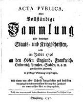 Acta publica: oder Sammlung aller Staats- und Kriegsschriften, welche im J. 1756 ... zum Vorschein gekommen