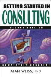 Getting Started in Consulting: Edition 2
