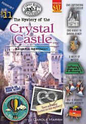 The Mystery of the Crystal Castle (Bavaria, Germany)
