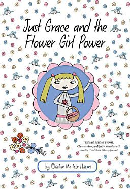 Just Grace and the Flower Girl Power PDF
