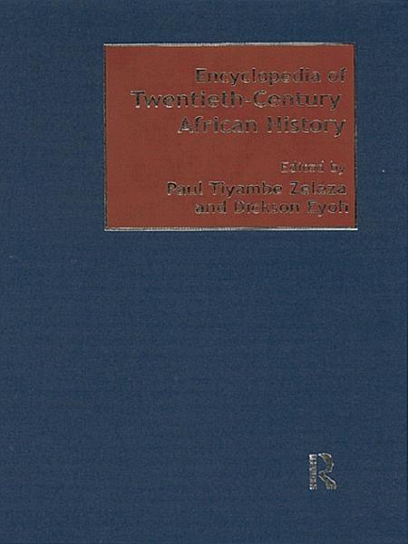 Encyclopedia Of Twentieth Century African History
