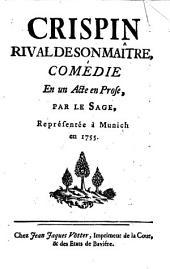 Crispin, rival de son maître: comédie en un acte en prose