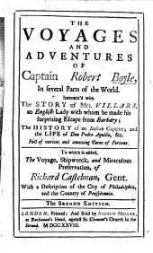 The Voyages and Adventures of Captain Robert Boyle, in several parts of the world. Intermix'd with the story of Mrs. Villars ... the history of an Italian captive; and the life of Don Pedro Aquilio ... To which is added, the voyage ... of Richard Castelman, etc. By William Rufus Chetwood? or Benjamin Victor?