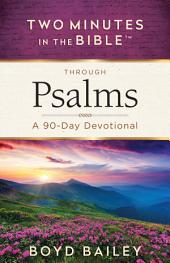 Two Minutes in the BibleTM Through Psalms: A 90-Day Devotional