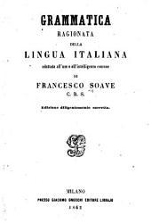 Grammatica ragionata della lingua italiana ...