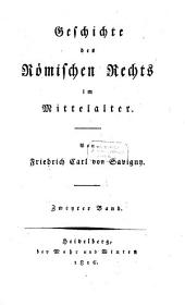 Geschichte des Römischen Rechts im Mittelalter: Band 2