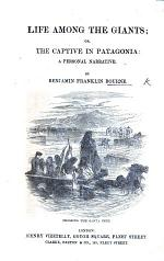 The Captive in Patagonia; Or, Life Among the Giants. A Personal Narrative ... With Illustrations