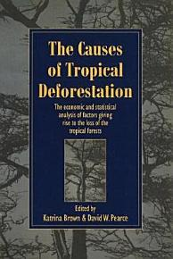 The Causes of Tropical Deforestation PDF