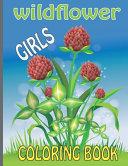 Girls Wildflower Coloring Book
