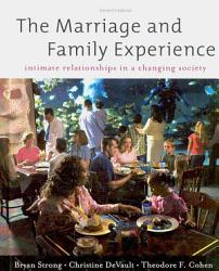 The Marriage And Family Experience Intimate Relationships In A Changing Society Book PDF