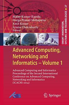 Advanced Computing  Networking and Informatics  Volume 1 PDF