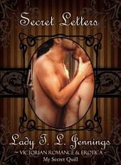 "Secret Letters ~ The fourth story from ""Corsets and Cravings"", a Victorian Romance and Erotic short story collection. Vol. II."