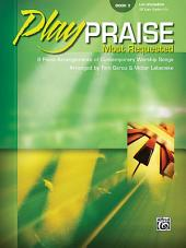 Play Praise: Most Requested, Book 5: 9 Piano Arrangements of Contemporary Worship Songs