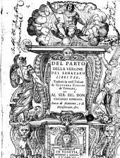 Del parto della Vergine del Sanazaro libri tre, tradotti in versi toscani da Giouanni Giolito de' Ferrari. ..