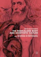 The Medicalized Body and Anesthetic Culture PDF