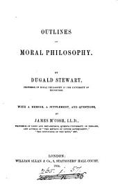 Outlines of moral philosophy, with a mem., a suppl., and questions by J. M'Cosh