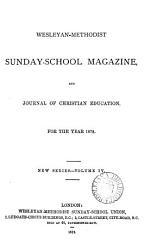 The Wesleyan Sunday school magazine  afterw   The Wesleyan methodist Sunday school magazine PDF