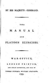 By His Majesty's Command. The Manual and Platoon Exercises